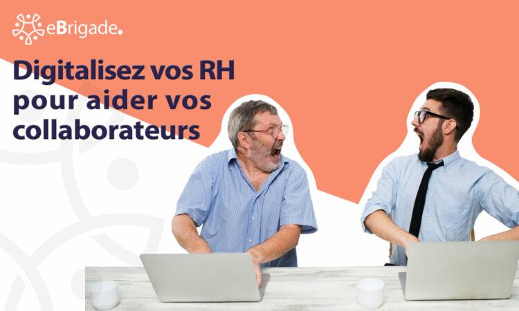 La digitalisation RH pour aider vos collaborateurs